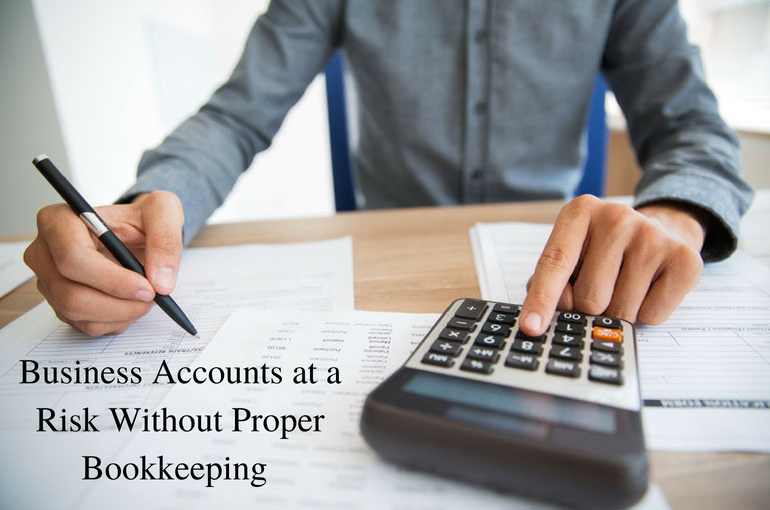 Business Accounts at a Risk Without Proper Bookkeeping