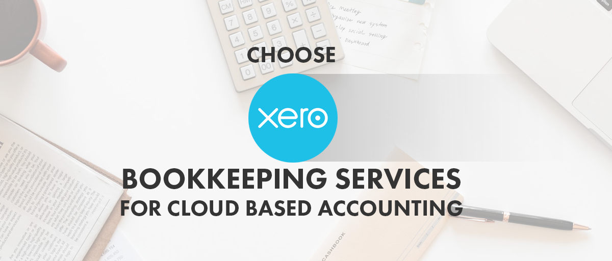 Choose XERO Bookkeeping For Cloud Based Accounting